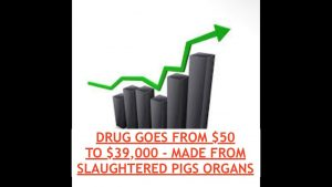 Anti Seizure Drug Costs Almost $40,000 - Use to Cost $50, Made w/ Pig Organ Secretions