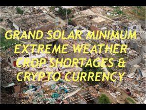 Grand Solar Minimum, Extreme Weather, Crop Shortages & Crypto Currency, Bob Kudla