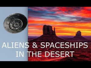 Aliens & Spaceships in the Desert, Monument Valley, Hopi Shaman & Global Witness