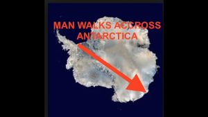 Frequency of the Earth Raising at Alarming Rate - Man Crosses Antarctica on Foot