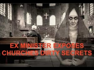 Former Minister Exposes Churches Dirty Secrets