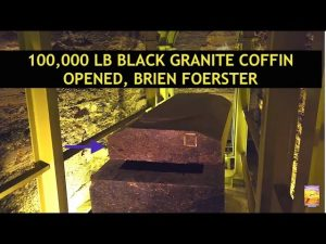 Brien Foerster, 100,000 LB Granite Coffin Opened, DNA Testing & Advanced Ancient Technology