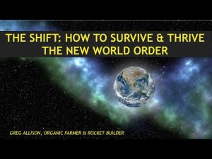 A New World Order is Here, How to Survive & Thrive The Shift, Greg Allison, Rocket Builder, Farmer