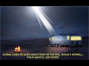 Russia's Roswell, Alien Autopsy, Unexplained Abduction Cases Globally, Philip Mantle