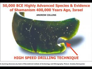 50,000 BCE Advanced Civilization & Evidence of Shamanism 400,000 Years Ago in Israel, Andrew Collins